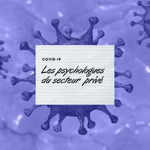 Les psychologues du secteur privé : Le milieu associatif et les entreprises face au COVID-19