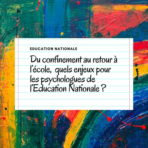 Du confinement au retour à l'école,  quels enjeux pour les psychologues de l'Education Nationale ?