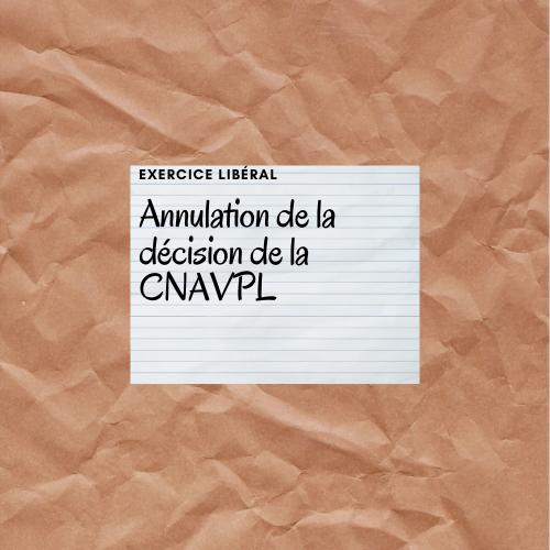 Annulation de la décision de la CNAVPL