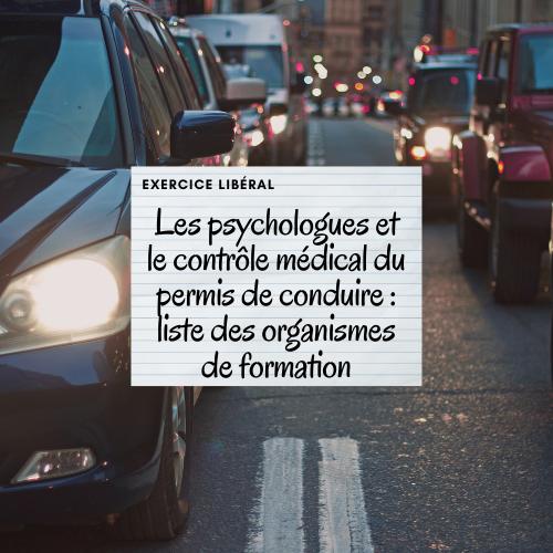 Les psychologues et le contrôle médical du permis de conduire : liste des organismes de formation