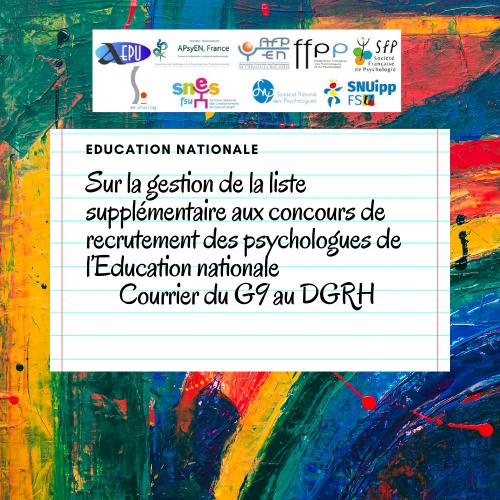 Sur la gestion de la liste supplémentaire aux concours de recrutement des psychologues de l'Education nationale, courrier du G9 au DGRH