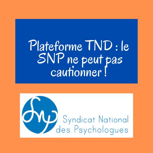 Plateforme TND  : le SNP ne peut pas cautionner !